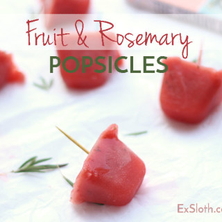 Fruit & Rosemary Popsicles + WIAW