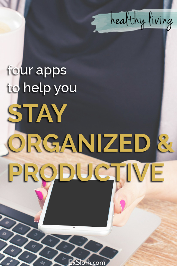 4 apps to help you stay organized and productive when busy via @ExSloth | ExSloth.com