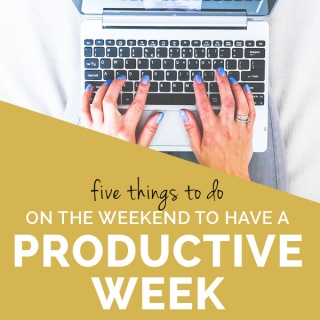 How to set yourself up for a productive week