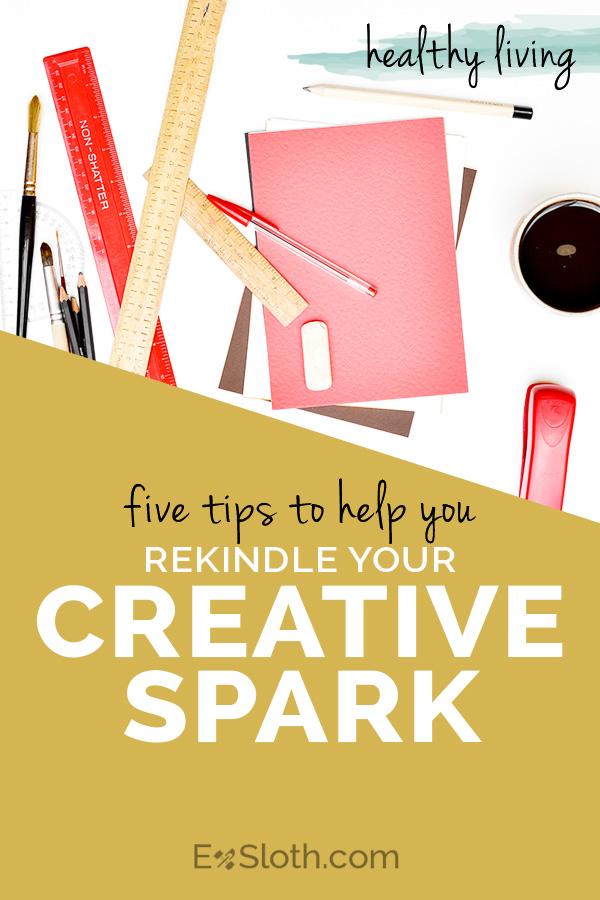 5 tips to help you rediscover your creativity via @ExSloth   ExSloth.com