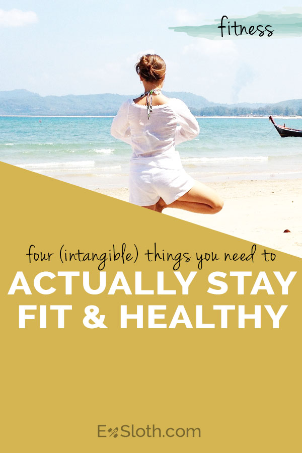 four intangible things you need to stay fit and healthy via @ExSloth | ExSloth.com