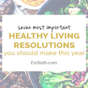 Top 7 healthy living resolutions you can make this year via @ExSloth | ExSloth.com