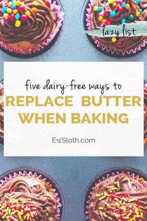 5 tips to help you replace butter when baking whether you're dairy-free, vegan or just want to eat a little healthier via @ExSloth | ExSloth.com