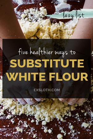 5 healthier white flour replacements for baking via @ExSloth | ExSloth.com