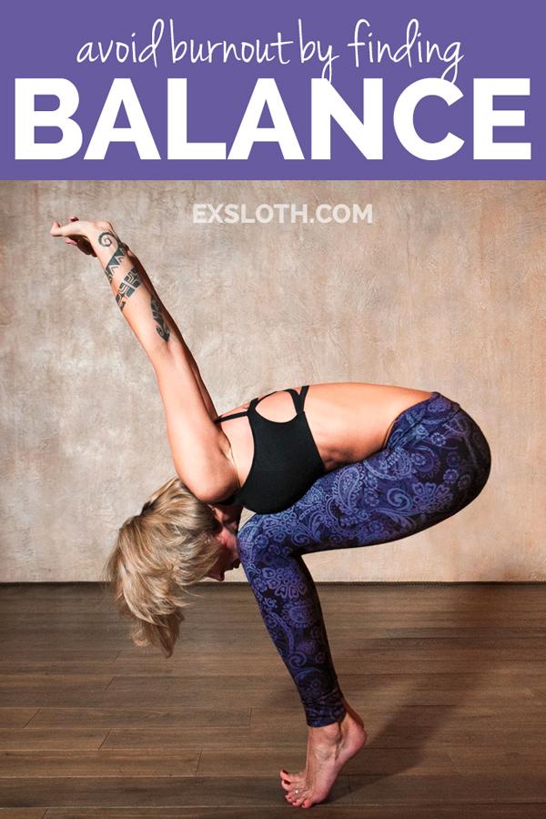 Finding balance to avoid burnout via @ExSloth | ExSloth.com